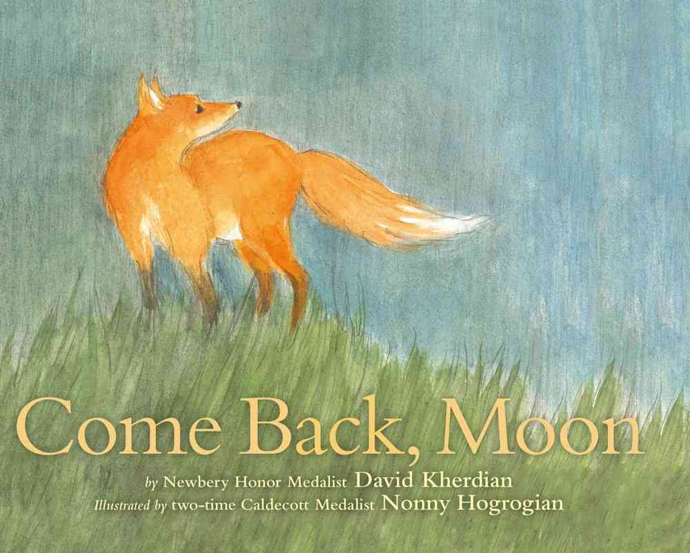 Come Back, Moon By Kherdian, David/ Hogrogian, Nonny (ILT)
